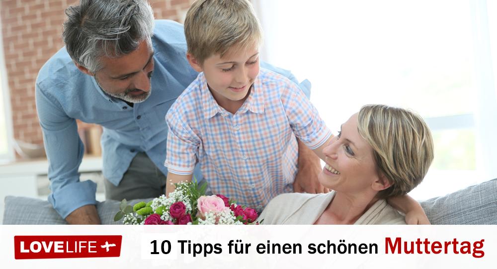 10 Tipps wie der Muttertag zum Erfolg wird - LoveLife.plus